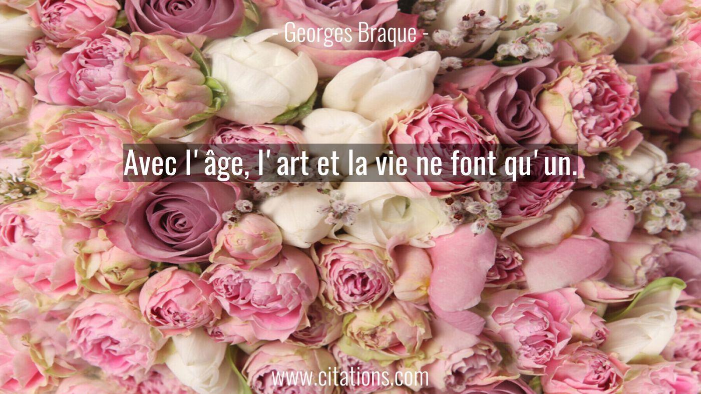 Avec l'âge, l'art et la vie ne font qu'un.