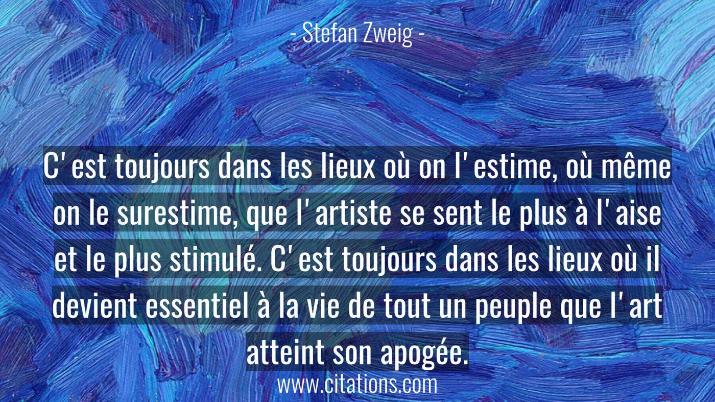 C'est toujours dans les lieux où on l'estime, où même on le surestime, que l'artiste se sent le plus à l'aise et le plus...