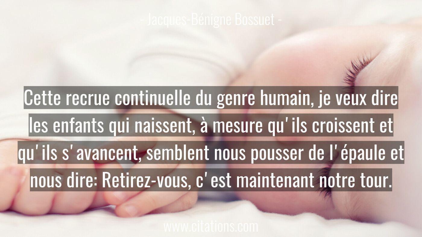 Cette recrue continuelle du genre humain, je veux dire les enfants qui naissent, à mesure qu'ils croissent et qu'ils s'a...