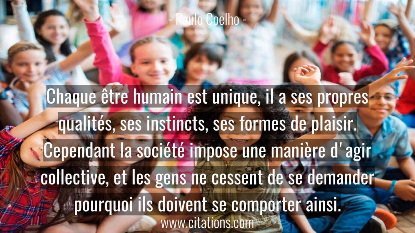 Chaque être humain est unique, il a ses propres qualités,
