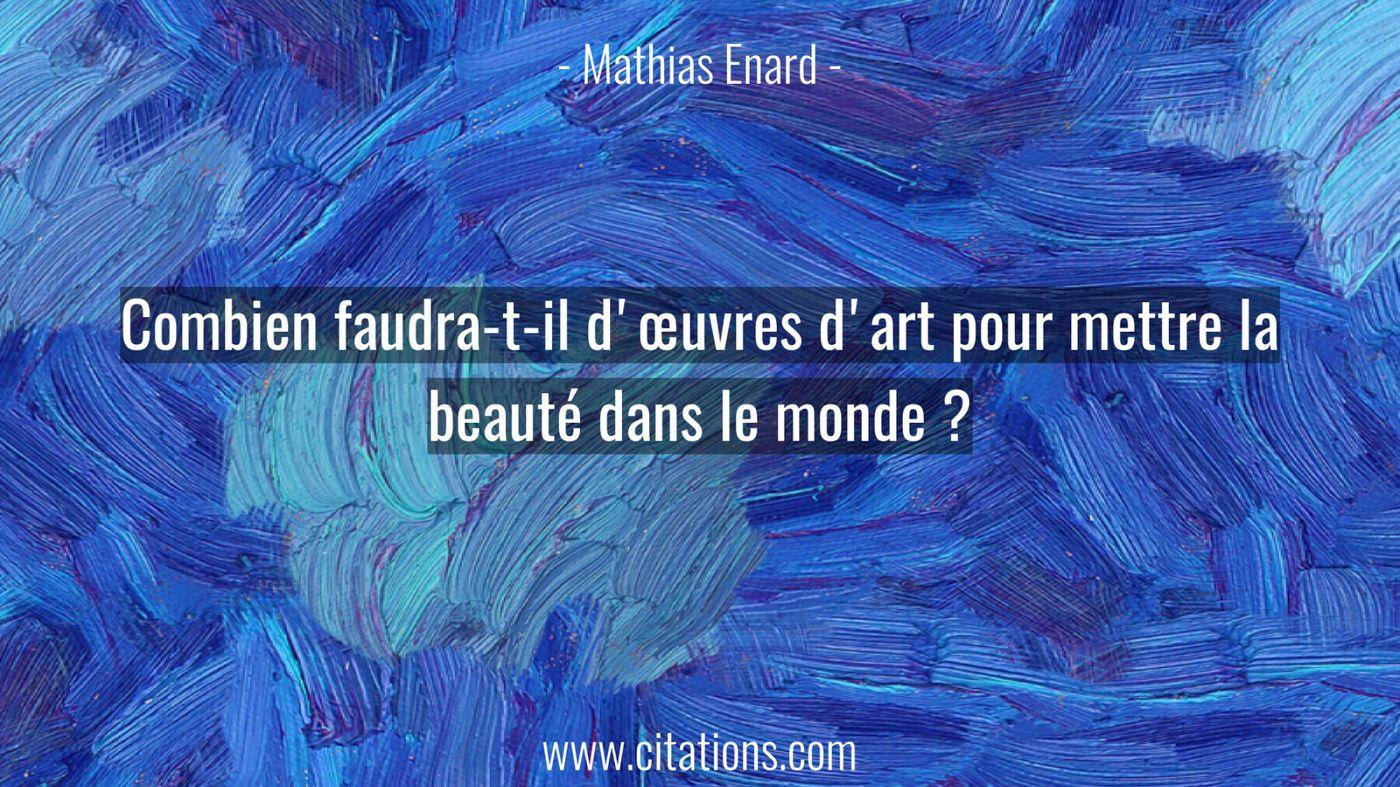 Combien faudra-t-il d'œuvres d'art pour mettre la beauté dans le