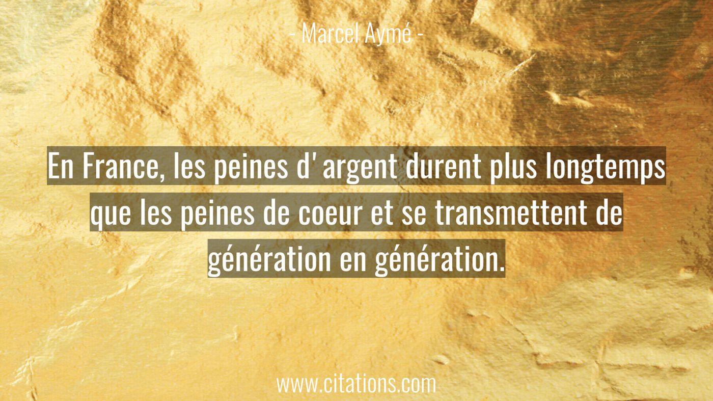En France, les peines d'argent durent plus longtemps que les peines de coeur et se transmettent de génération en générat...