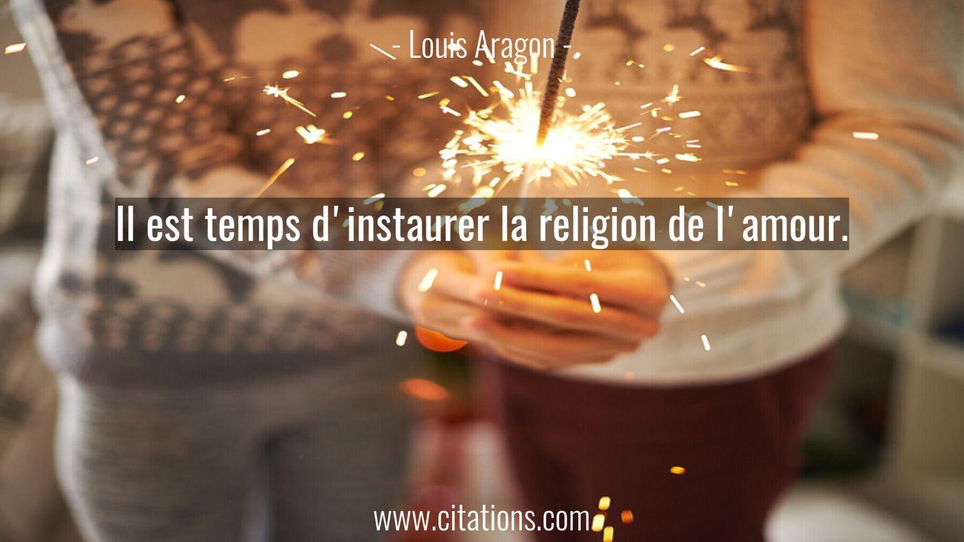 Il est temps d'instaurer la religion de l'amour.