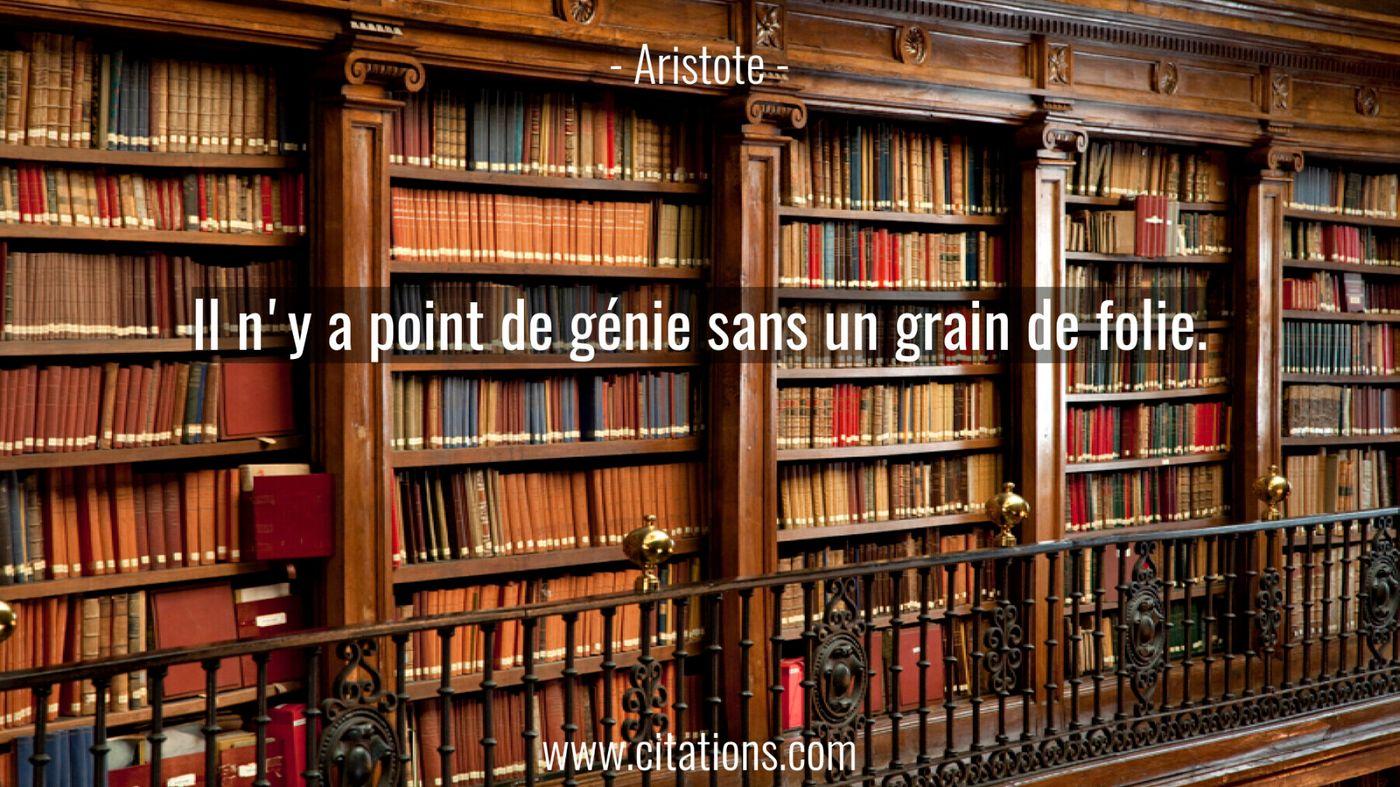 Il n'y a point de génie sans un grain de