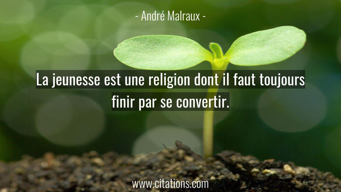 La jeunesse est une religion dont il faut toujours finir par se convertir.