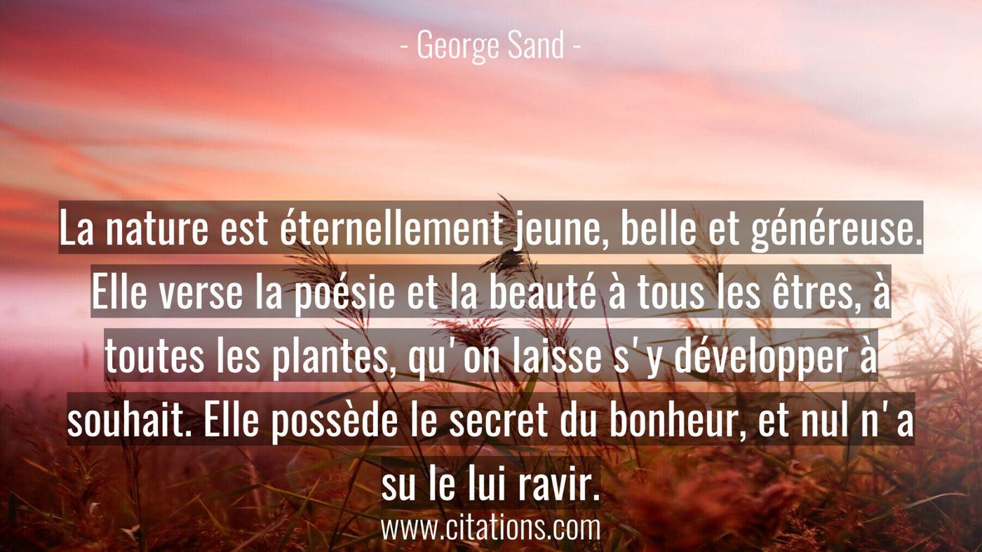 La nature est éternellement jeune, belle et généreuse. Elle verse