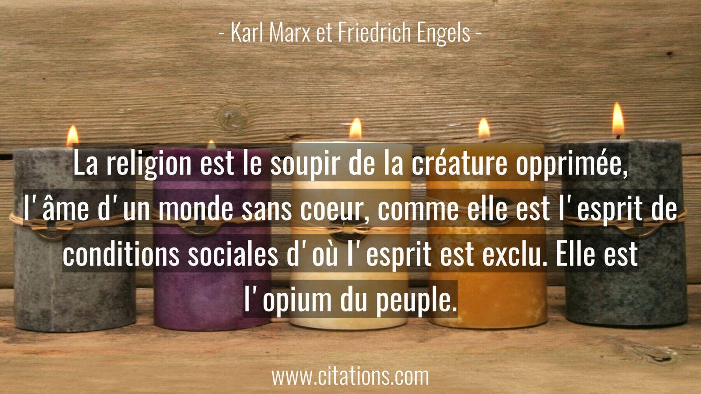 La religion est le soupir de la créature opprimée, l'âme