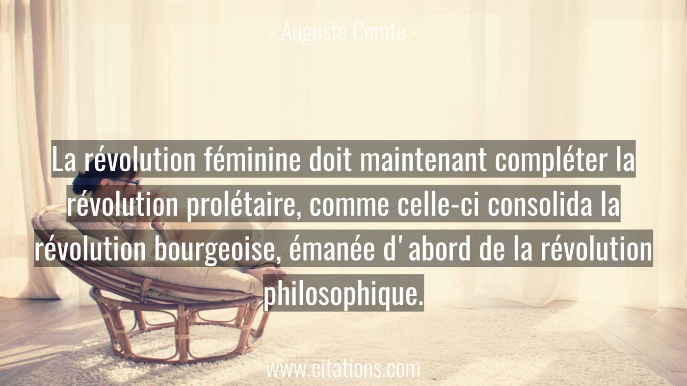 La révolution féminine doit maintenant compléter la révolution prolétaire, comme celle-ci consolida la révolution bourge...