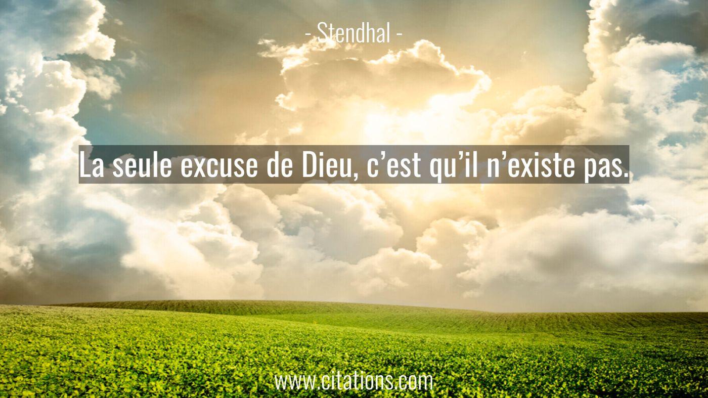 La seule excuse de Dieu, c'est qu'il n'existe pas