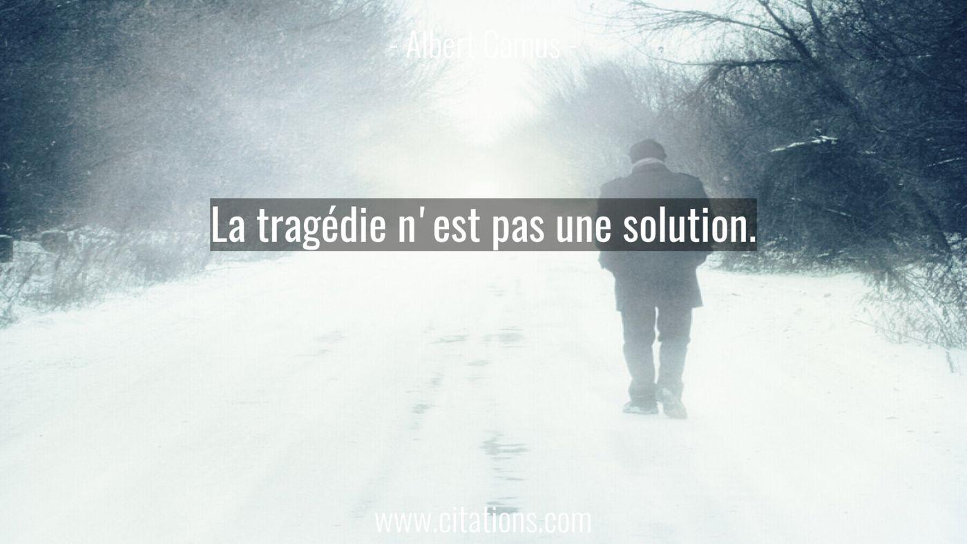 La tragédie n'est pas une solution.