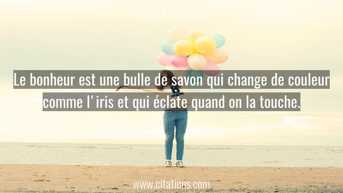 Le bonheur est une bulle de savon qui change de