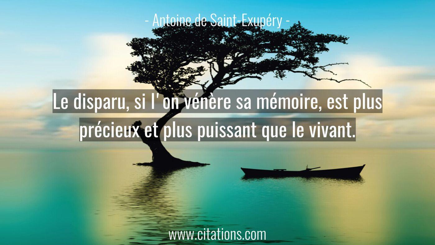 Le disparu, si l'on vénère sa mémoire, est plus précieux et plus puissant que le vivant.