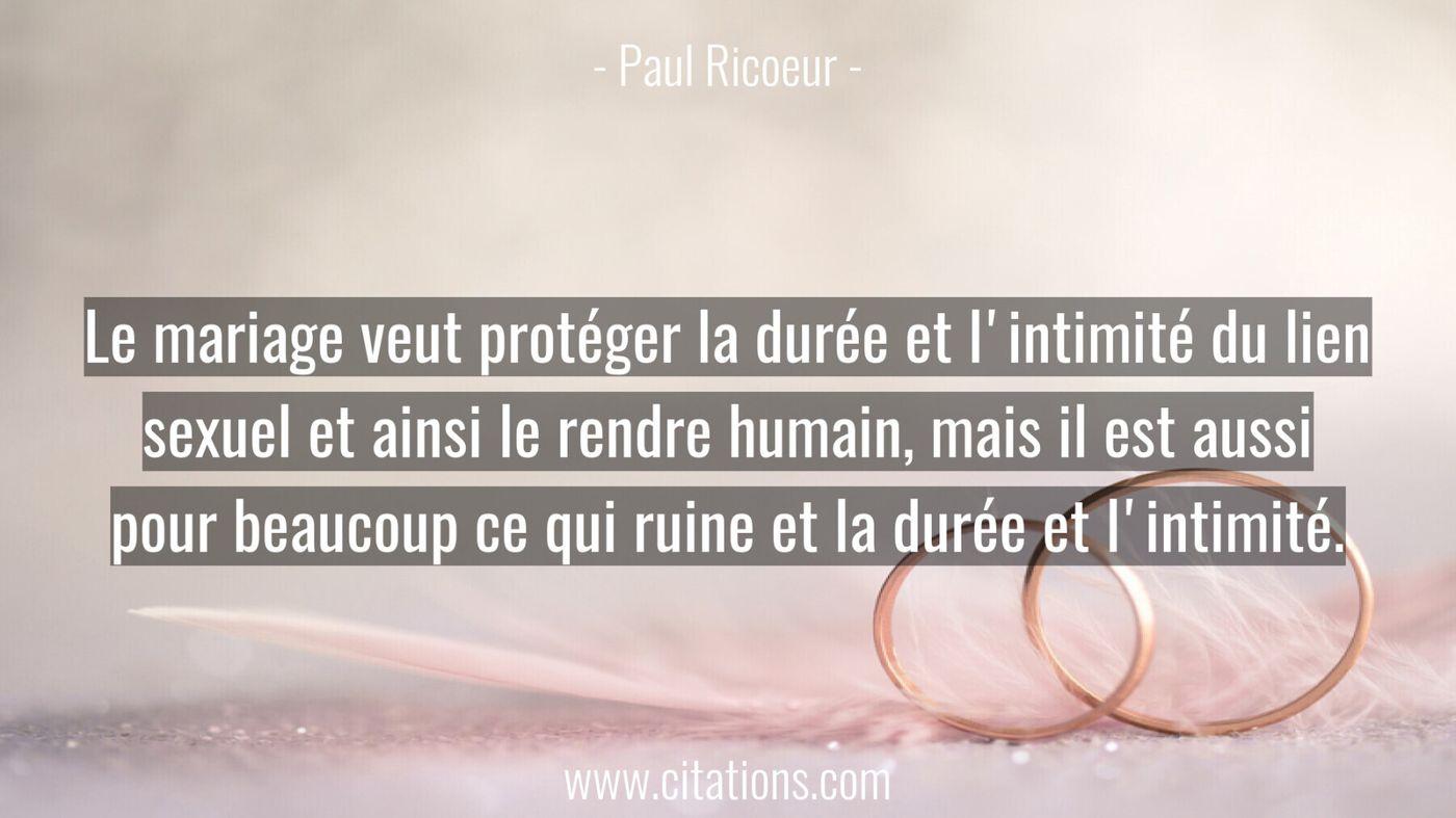 Le mariage veut protéger la durée et l'intimité du lien