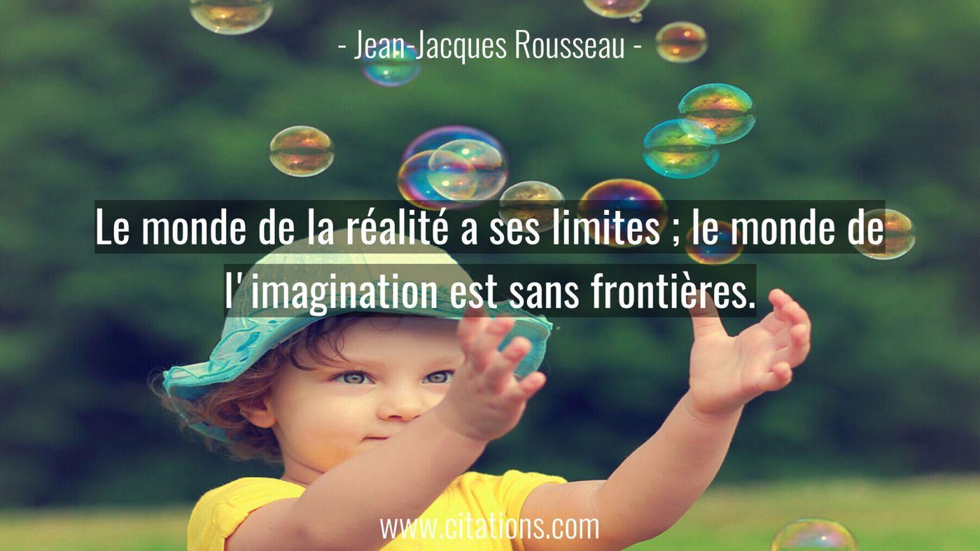 Le monde de la réalité a ses limites ; le