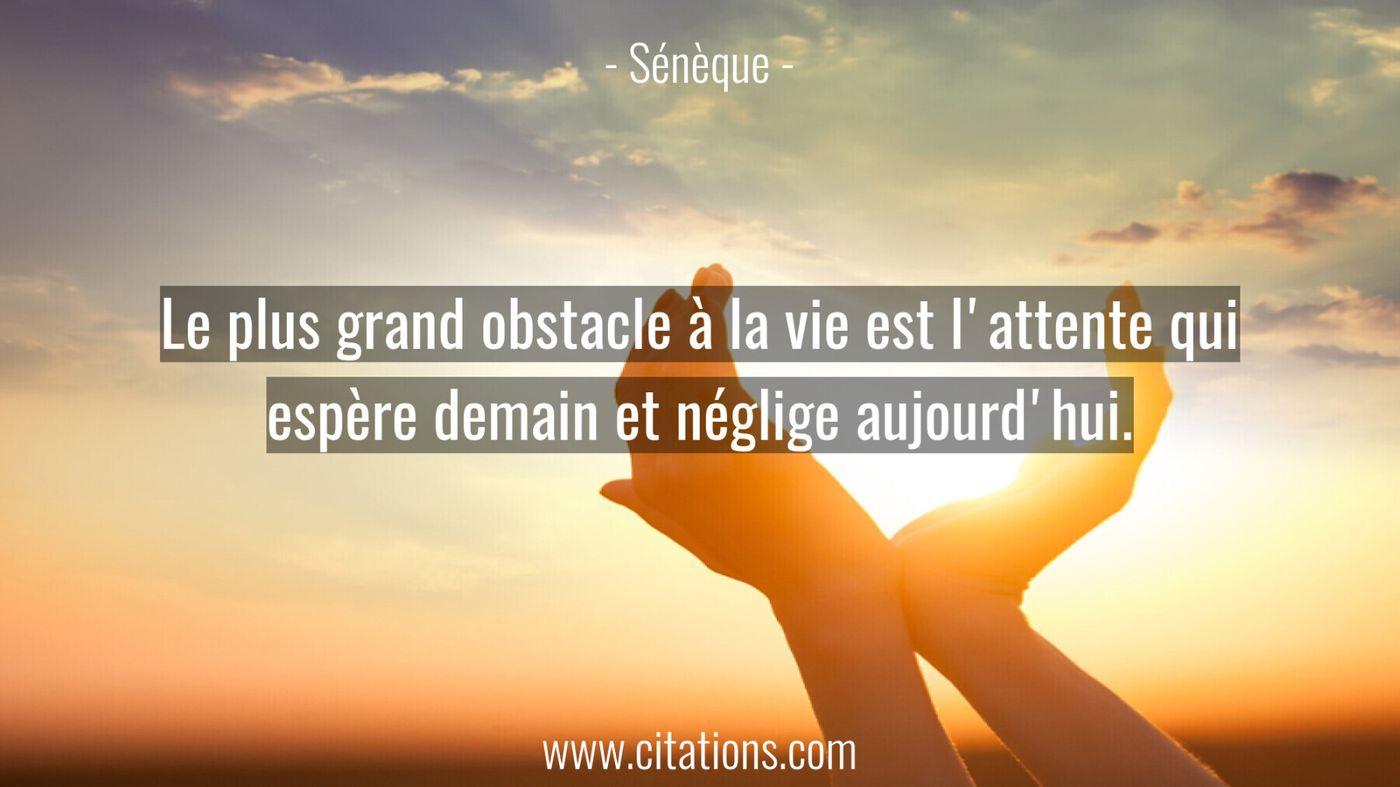 Le plus grand obstacle à la vie est l'attente qui