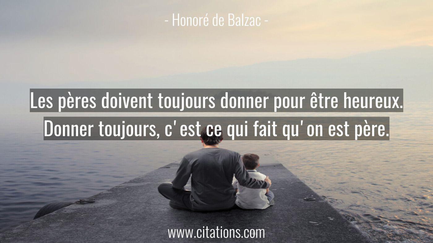 Les pères doivent toujours donner pour être heureux. Donner toujours,