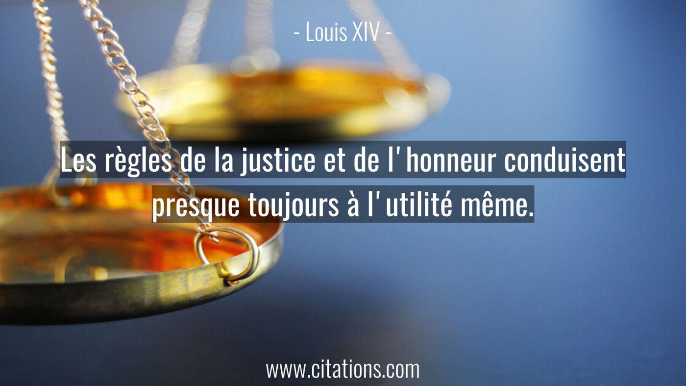 Les règles de la justice et de l'honneur conduisent presque toujours à l'utilité même.