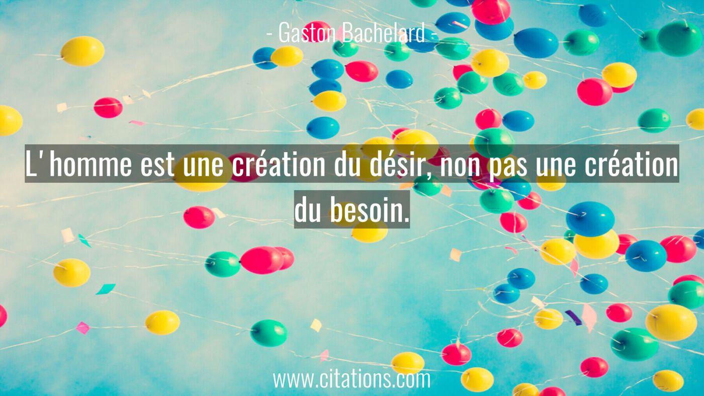 L'homme est une création du désir, non pas une création