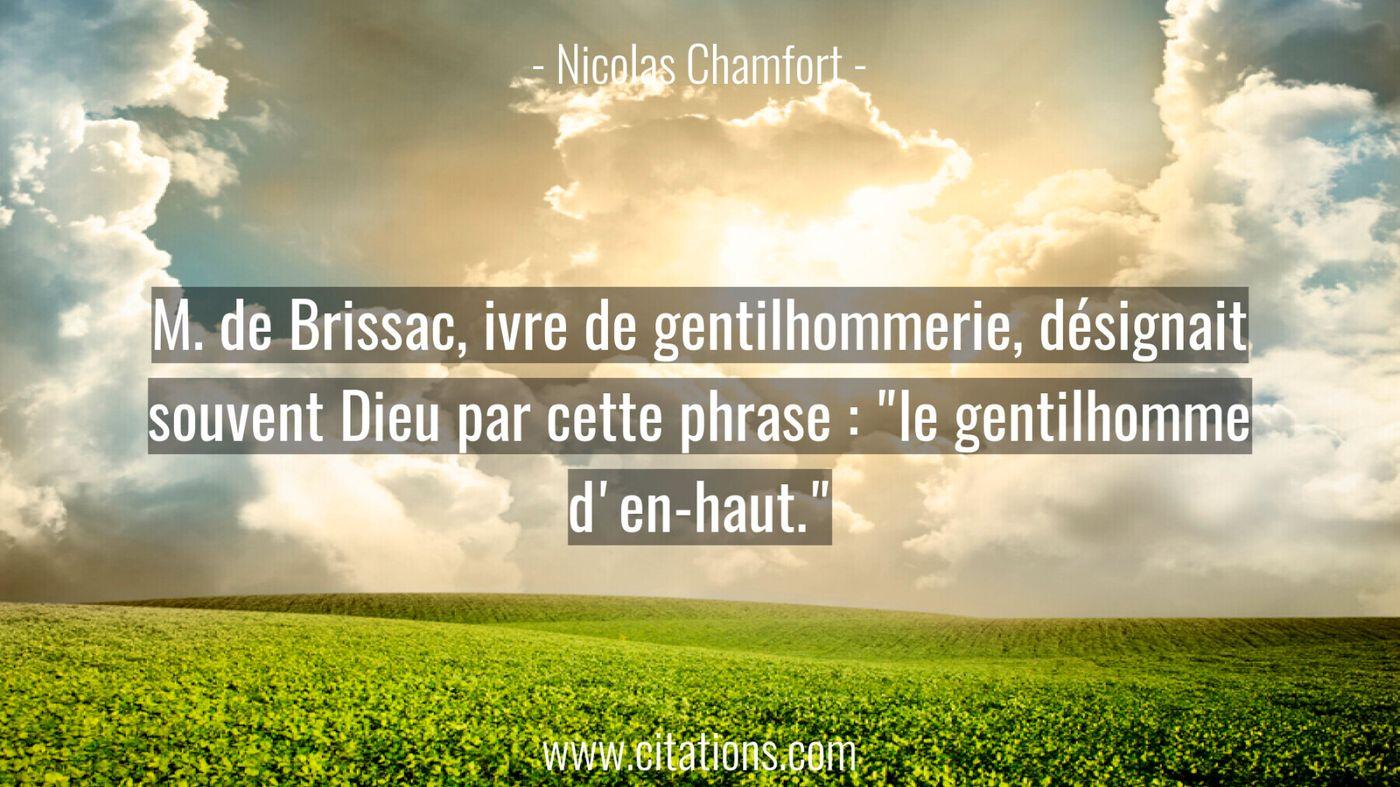 """M. de Brissac, ivre de gentilhommerie, désignait souvent Dieu par cette phrase : """"le gentilhomme d'en-haut."""""""