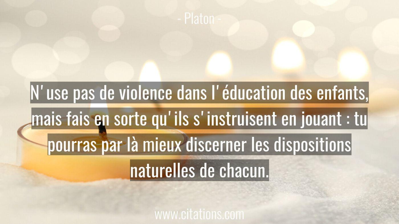 N'use pas de violence dans l'éducation des enfants, mais fais
