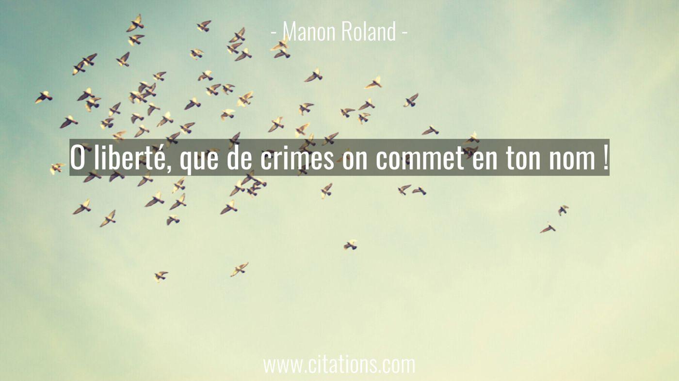 O liberté, que de crimes on commet en ton nom