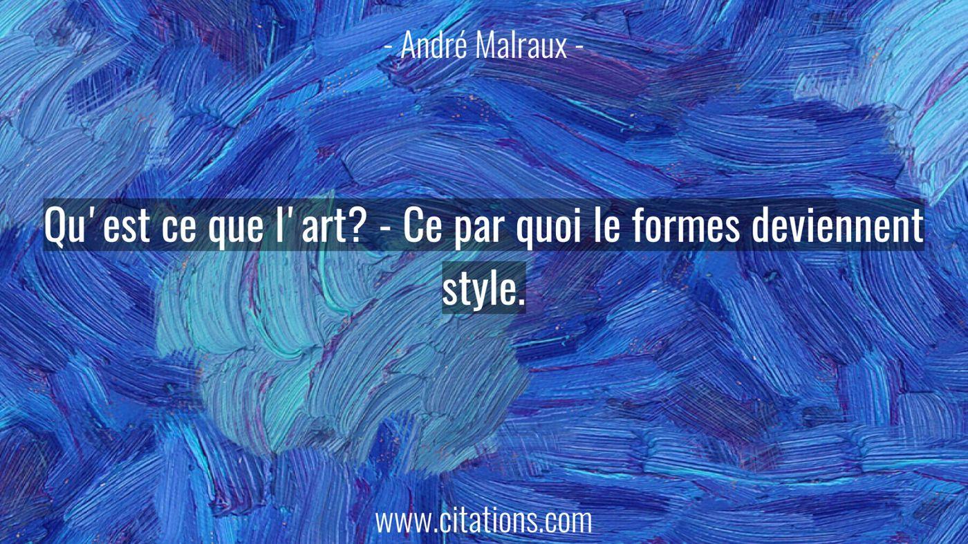 Qu'est ce que l'art? - Ce par quoi le formes deviennent style.