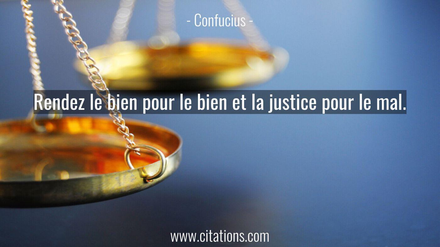 Rendez le bien pour le bien et la justice pour