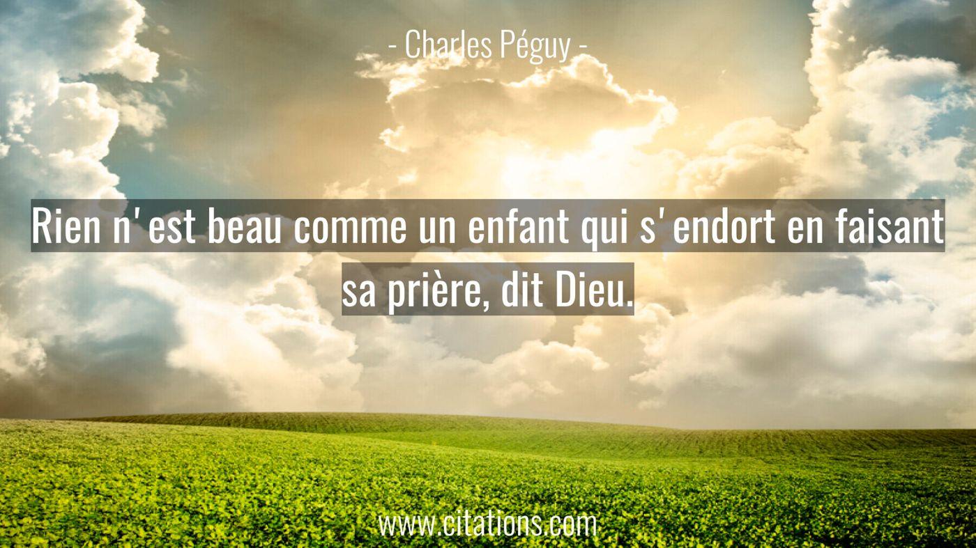 Rien n'est beau comme un enfant qui s'endort en faisant sa prière, dit Dieu.