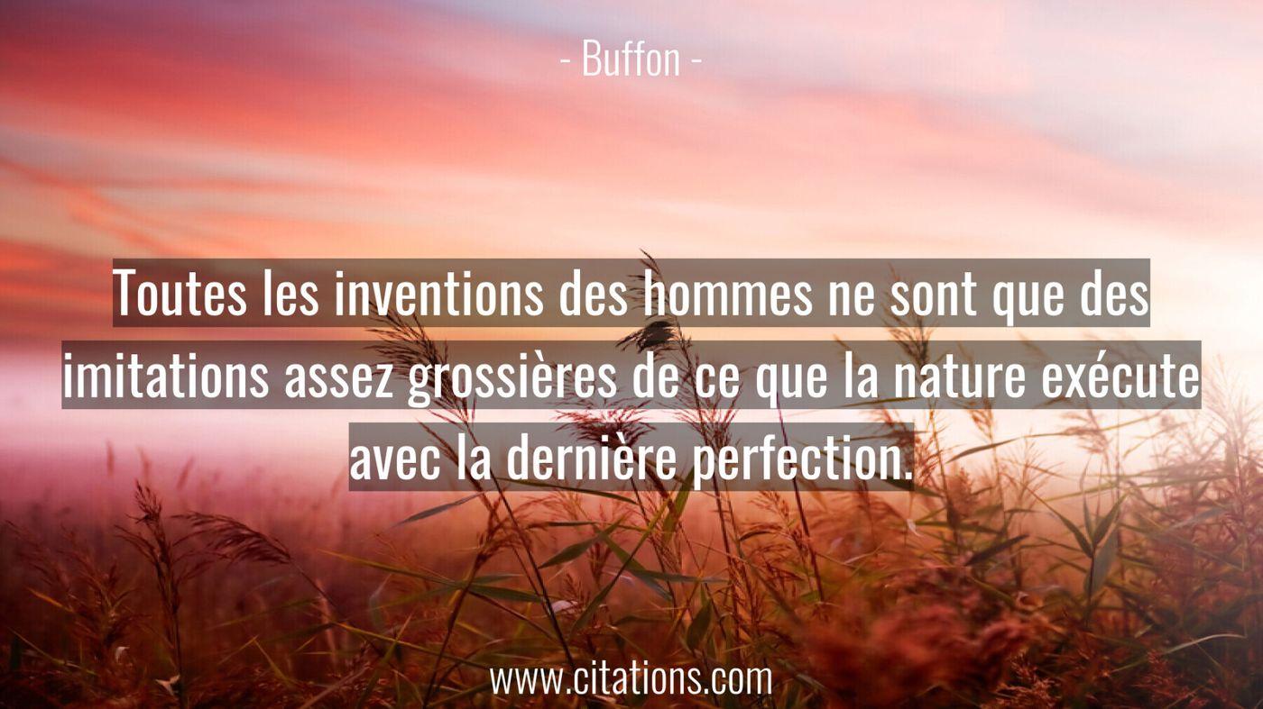 Toutes les inventions des hommes ne sont que des imitations