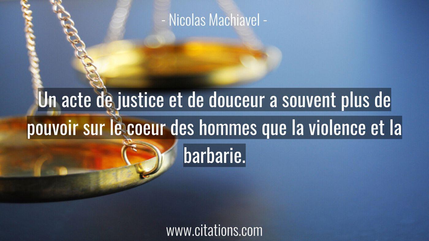 Un acte de justice et de douceur a souvent plus