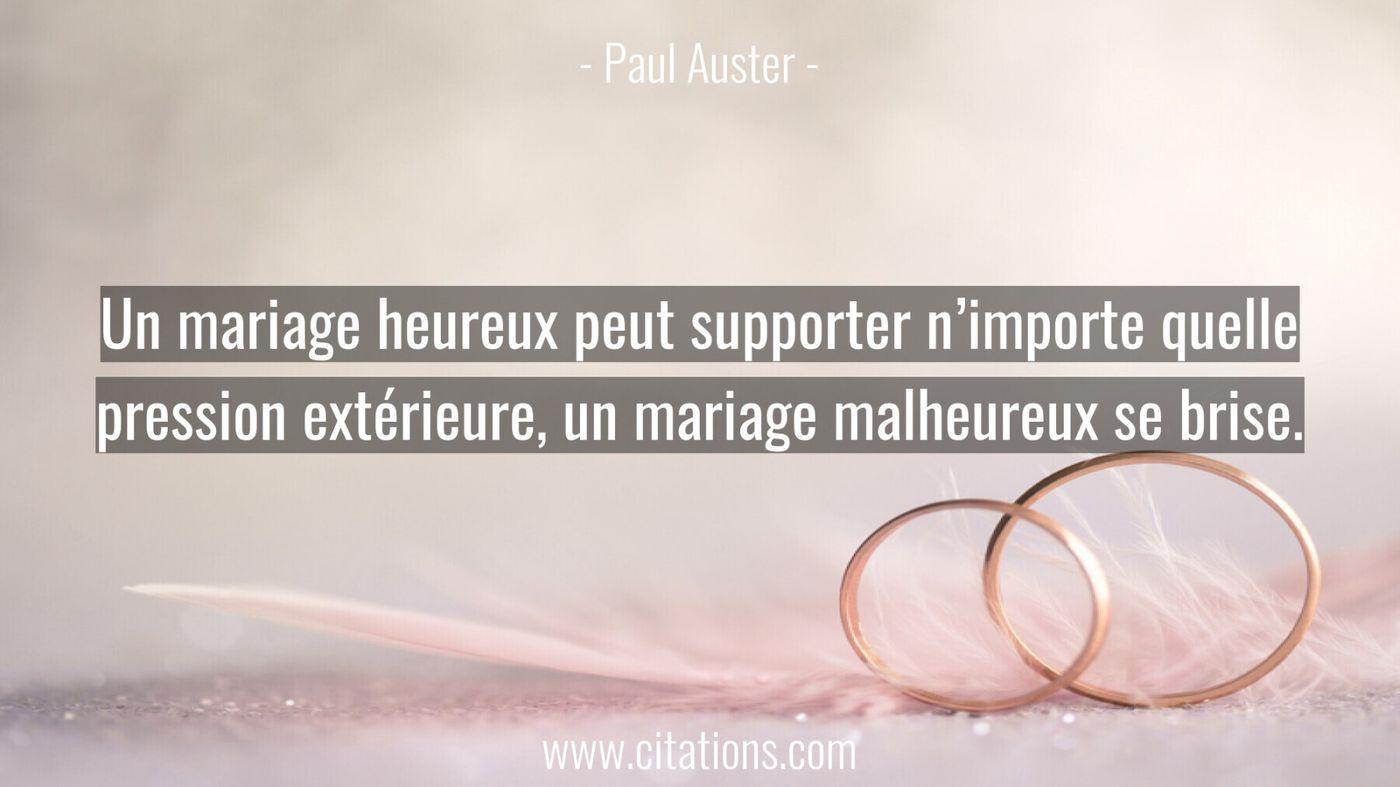 Un mariage heureux peut supporter n'importe quelle pression extérieure, un