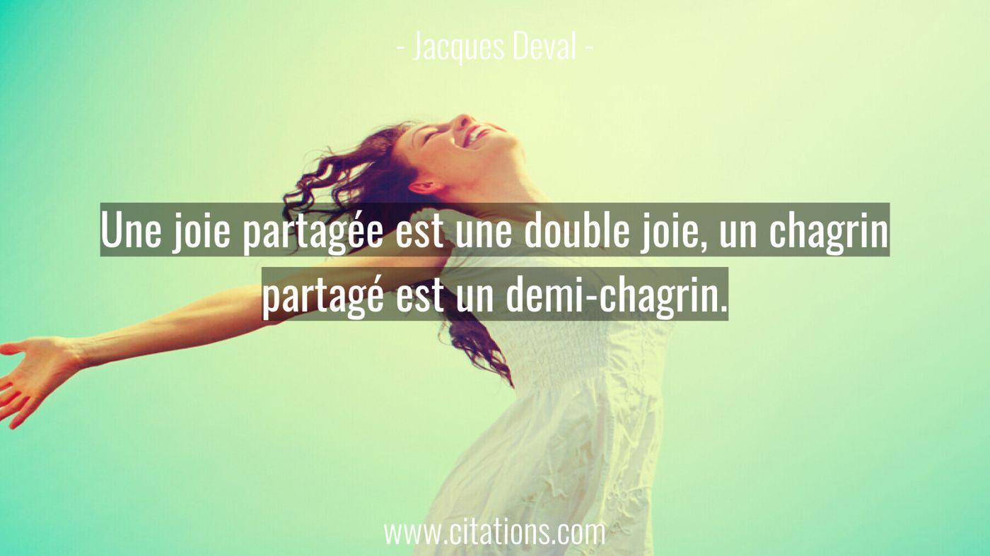 Une joie partagée est une double joie, un chagrin partagé
