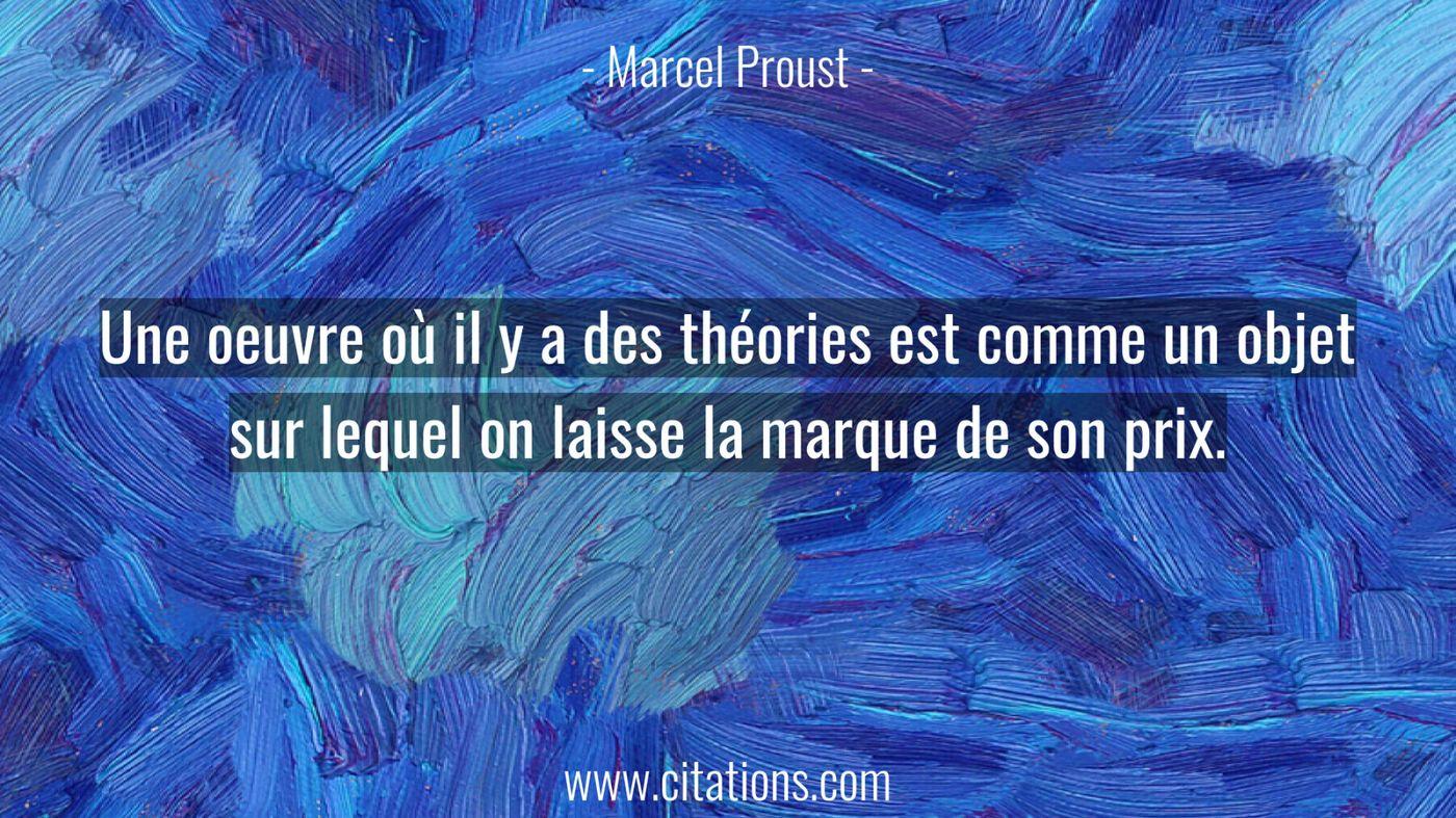 Une oeuvre où il y a des théories est comme un objet sur lequel on laisse la marque de son prix.