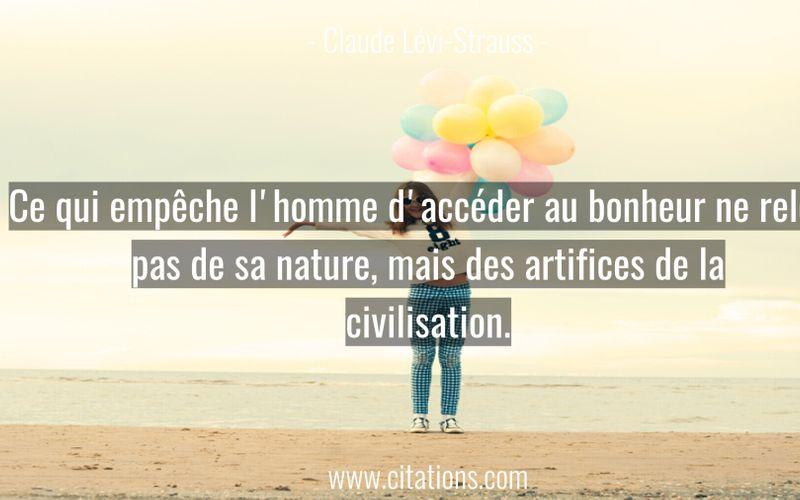 Ce qui empêche l'homme d'accéder au bonheur ne relève pas de sa nature, mais des artifices de la civilisation.