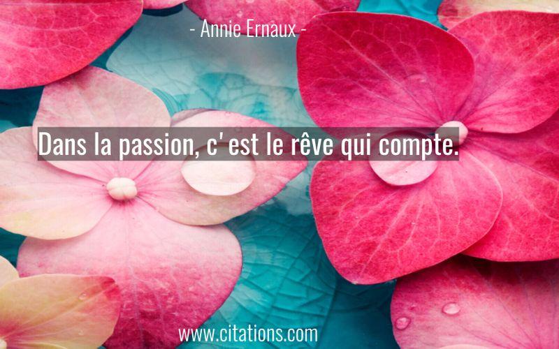 Dans la passion, c'est le rêve qui compte.