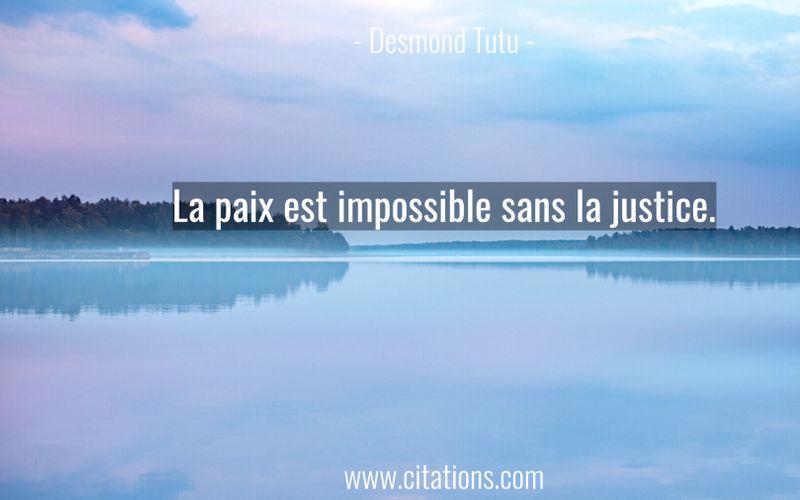 La paix est impossible sans la justice.