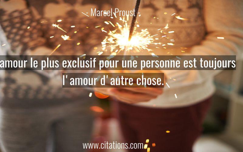 L'amour le plus exclusif pour une personne est toujours l'amour d'autre chose.