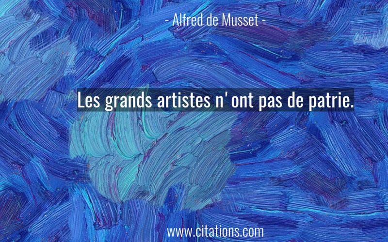 Les grands artistes n'ont pas de patrie.