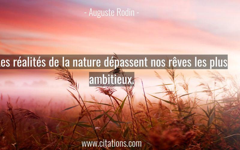 Les réalités de la nature dépassent nos rêves les plus ambitieux.