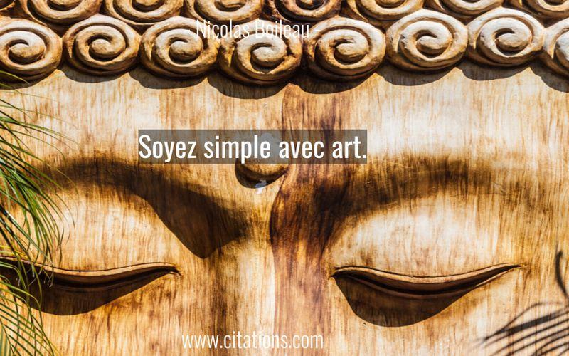 Soyez simple avec art.